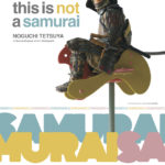 「野口哲哉展-THIS IS NOT A SAMURAI」